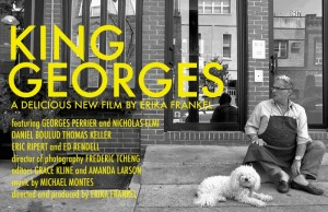 Sundance Selects opens 'King Georges,' writer/director Erika Frankel's documentary about Philadelphia restaurateur Georges Perrier and the closing of his beloved French restaurant, Le Bec-Fin.